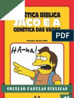 COLEÇÃO FÁBULAS BÍBLICAS VOLUME 46 - GENÉTICA BÍBLICA, JACÓ E A GENÉTICA DAS VARAS