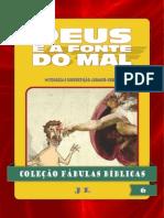 Coleção Fábulas Bíblicas Volume 6 - Deus é a Fonte do Mal
