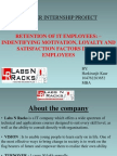 Ppt on RETENTION OF IT EMPLOYEES – INDENTIFYING MOTIVATION, LOYALTY AND SATISFACTION FACTORS IN THE EMPLOYEES