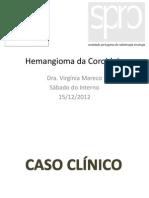 11 - Síndrome de Sturge-Weber Radioterapia Externa no Tratamento de Hemangioma da Coroideia.pptx
