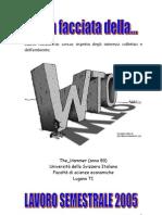 Bachelor - L'Altra Facciata Della WTO