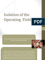 Isolation of the Operating Field