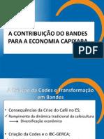 A CONTRIBUIÇÃO DO BANDES PARA A ECONOMIA CAPIXABA - TRABALHO DE ECO CAPIXABA