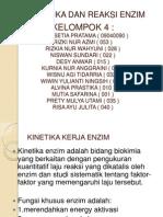Kelompok 4 (Kinetika Dan Reaksi Enzim)
