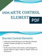 Discrete Control Elements