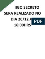 O AMIGO SECRETO SERÁ REALIZADO NO DIA 20