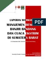 Laporan Workshop Manajemen Bencana Banjir Bandang Dan Cuaca Ekstrim Sumatera Barat 2012