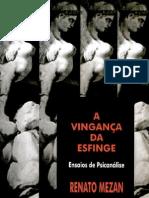 A vingança da Esfinge- Renato Mezan