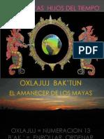 Oxlajuj Bak'tun. Los Mayas hijos del tiempo