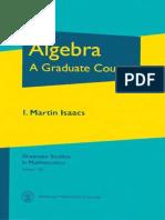 Algebra - A Graduate Course (I. Martin Isaacs)