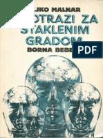 U Potrazi Za Staklenim Gradom - Zeljko Malnar, Borna Bebek