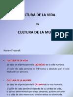 CULTURA DE LA VIDA  vs    CULTURA DE LA MUERTE- Nancy Freundt