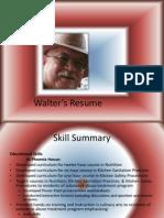 Walter's Resume (Powerpoint version)
