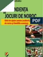 DEPENDENTA DE JOCURI DE NOROC. Ghid de ajutor pentru jucatorii patologici de noroc si familiile acestora.