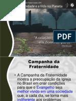 Apresentacao Catolica-Campanha Fraternidade 2011