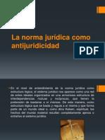 La norma jurídica como antijuridicidad