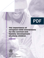 The Importance of caregiver-child interactions for the survival and healthy development of young children