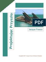 Designing  the Future Ebook. Jaque Fresco  . Polish