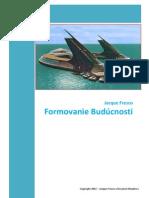 Designing  the Future Ebook. Jaque Fresco. Slovak