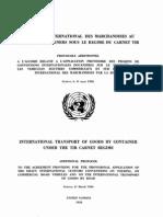 """Protocolo adicional al acuerdo relativo a la aplicación provisional de los proyectos de convenciones aduaneras internacionales sobre turismo, sobre vehículos comerciales por carretera y sobre el transporte internacional de mercaderías por carretera, referente al transporte internacional por carretera de mercaderías en """"containers"""" bajo el régimen de carnet TIR. Ginebra, 11 de marzo de 1950"""