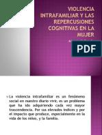 Violencia Intrafamiliar y Las Repercusiones Cognitivas en La
