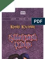 Kersti Kivirüüt - Okkultisták klubja