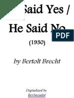 He Said Yes, He Said No - Bertolt Brecht