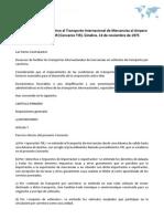 Convenio Aduanero relativo al Transporte Internacional de Mercancías al Amparo de los Cuadernos TIR (Convenio TIR). Ginebra, 14 de noviembre de 1975