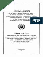 Acuerdo europeo sobre la aplicación del artículo 3 del anexo 7 de la Convención de 1949 sobre circulación por carretera, relativo a las dimensiones y al peso de los vehículos que pueden circular por determinadas carreteras de las Partes contratantes. Ginebra, 16 de septiembre de 1950