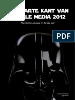 De Zwarte Kant Van Sociale Media 2012