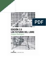 Joaquín Rodríguez - Edición 2.0. Los futuros del libro