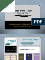 Estudo prévio – EBD - 1T2013
