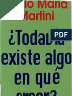 Carlo María Martini - ¿Todavia Existe Algo en Qué Creer?