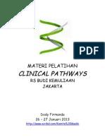Dody Firmanda 2013 - Materi Pelatihan Clinical Pathways RS Budi Kemuliaan Jakarta 26 - 27 Januari 2013