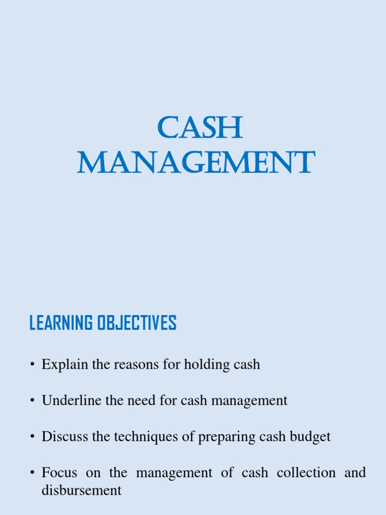 explain the objectives of cash management