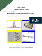 PSICOFISIOLOGIA E PSICOLOGIA CLINICA Secondo il modello cognitivista costruttivista, orientato alla logica dei sistemi complessi