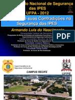 Legislação e suas contradições na segurança das IPES - CORRIGIDA. 26.11.12