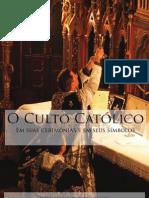 O culto Católico em suas cerimônias e em seus símbolos
