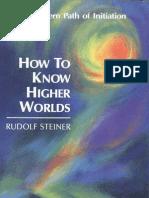 Rudolf Steiner_How to Know Higher Worlds.pdf