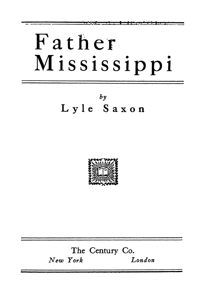 Father Mississippi Lyle Saxon Mississippi River Bride