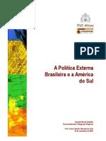 A POLÍTICA EXTERNA BRASILEIRA E A AMÉRICA DO SUL _CNO_ARQ_NOTIC20060209101640