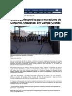 Extra - Quadra poliesportiva para moradores do conjunto Amazonas, em Campo Grande.
