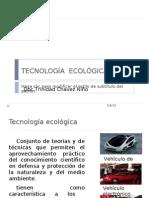 TECNOLOGÍA  ECOLÓGICA