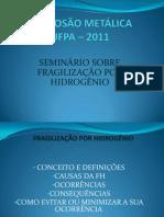 CORROSÃO METÁLICA-FRAGILIZAÇÃO POR HIDROGÊNIO