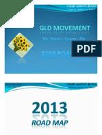 GLD Movement -Road Map_2013