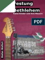 Festung Bethlehem - Kains Kinder und ihre Mauern