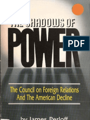 Shadow Of Power The Council On Foreign Relations And The