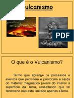 Vulcanismo(Slides)