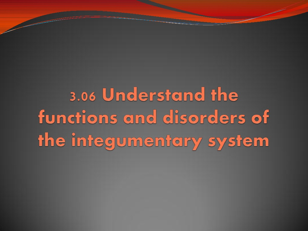 3 06 understand the functions and disorders of the integumentary ...