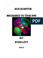 Teach Quantum Mechanics to Your Dog by Ryan Lott (2012)